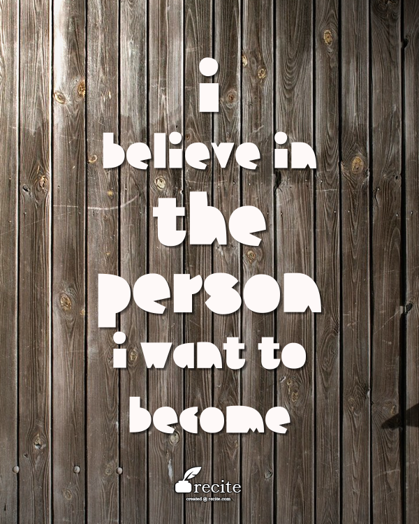 I believe in the person I want to become - Quote From Recite.com #RECITE #QUOTE Lana del Rey