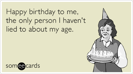 Today S News Entertainment Video Ecards And More At Someecards Someecards Com Funny Words Birthday Jokes Birthday Humor
