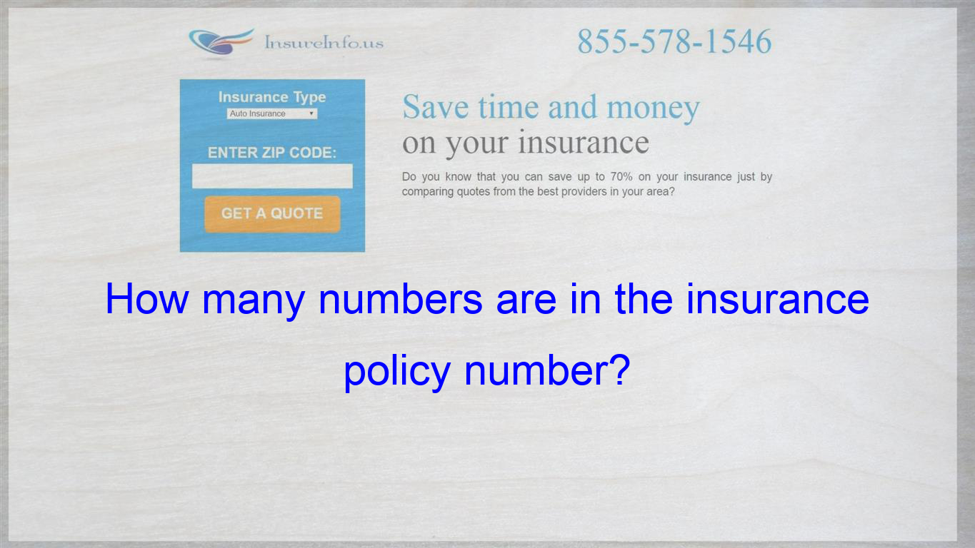 How Many Numbers Are In The Insurance Policy Number Cheap Car