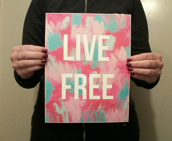 Live free inspirational quote 8.5 x 11 inch art by StarrJoy16