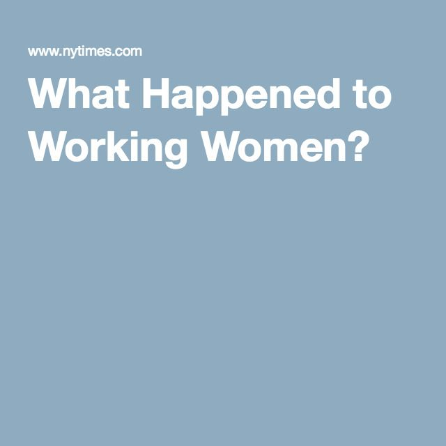 What Happened to Working Women?