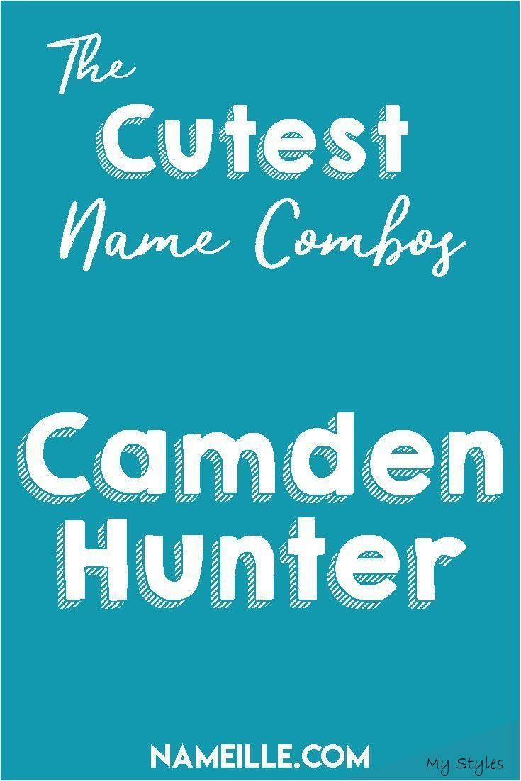 #Boys #Combinations #Cute #Girls #Middle Camden Hunter I Gender Neutral/Unisex F- #baby #names #unique #boy #spanish