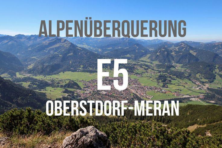 E5 Oberstdorf Meran Bozen Alpenuberquerung Oberstdorf Meran