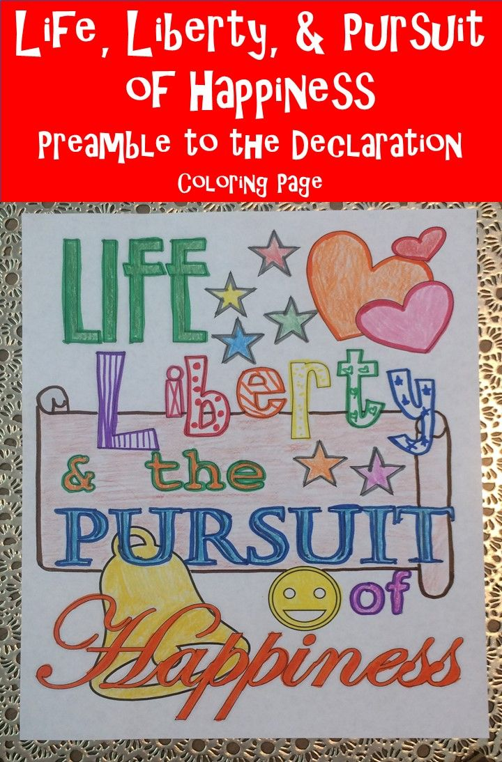 Life, Liberty, & Pursuit of Happiness COLORING PAGE- Preamble to ...