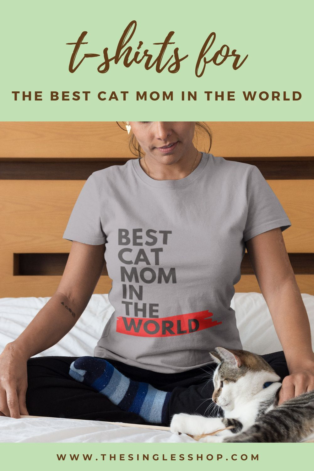 Best t-shirts for the best cat mom in the world! Yes YOU! Pick your favorite t-shirt now. #catlovers #tshirt #tshirtdesign #tshirtsforwomen #catfashion