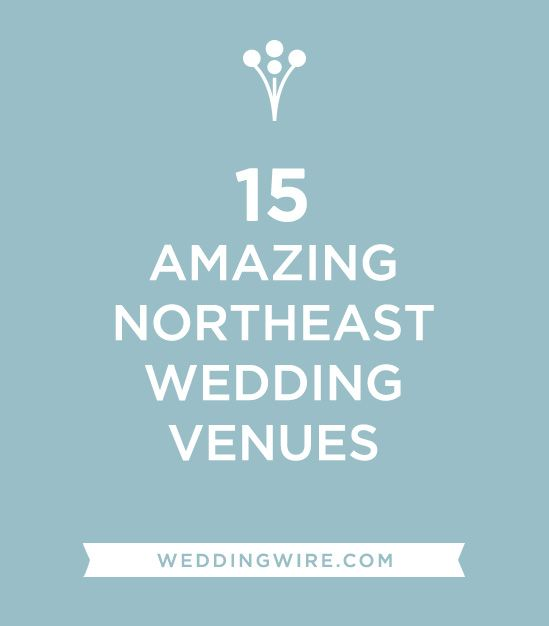 15 Amazing Northeast #Wedding Venues! See more: www.weddingwire.com ...