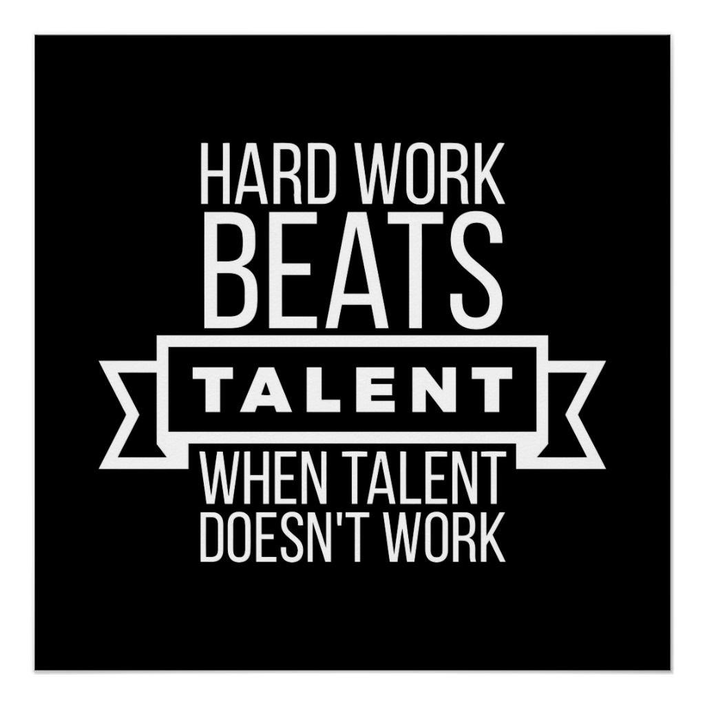 Hard work beats talent when talent doesn't work Poster