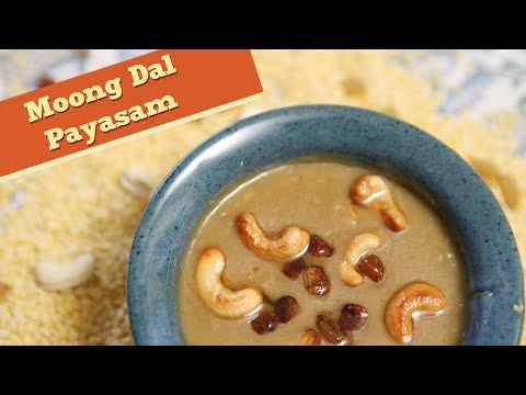 moong dal payasam indian sweet dessert recipe divine taste learn how to make moong dal payasam a famous south indian dessert recipe by anushruti payasam or kheer as it is fondly known in northern india is one of forumfinder Image collections