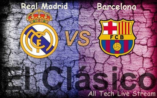 Barcelona vs Real Madrid live stream 2016 Free Watch El Clasico Live  Streaming La Liga.