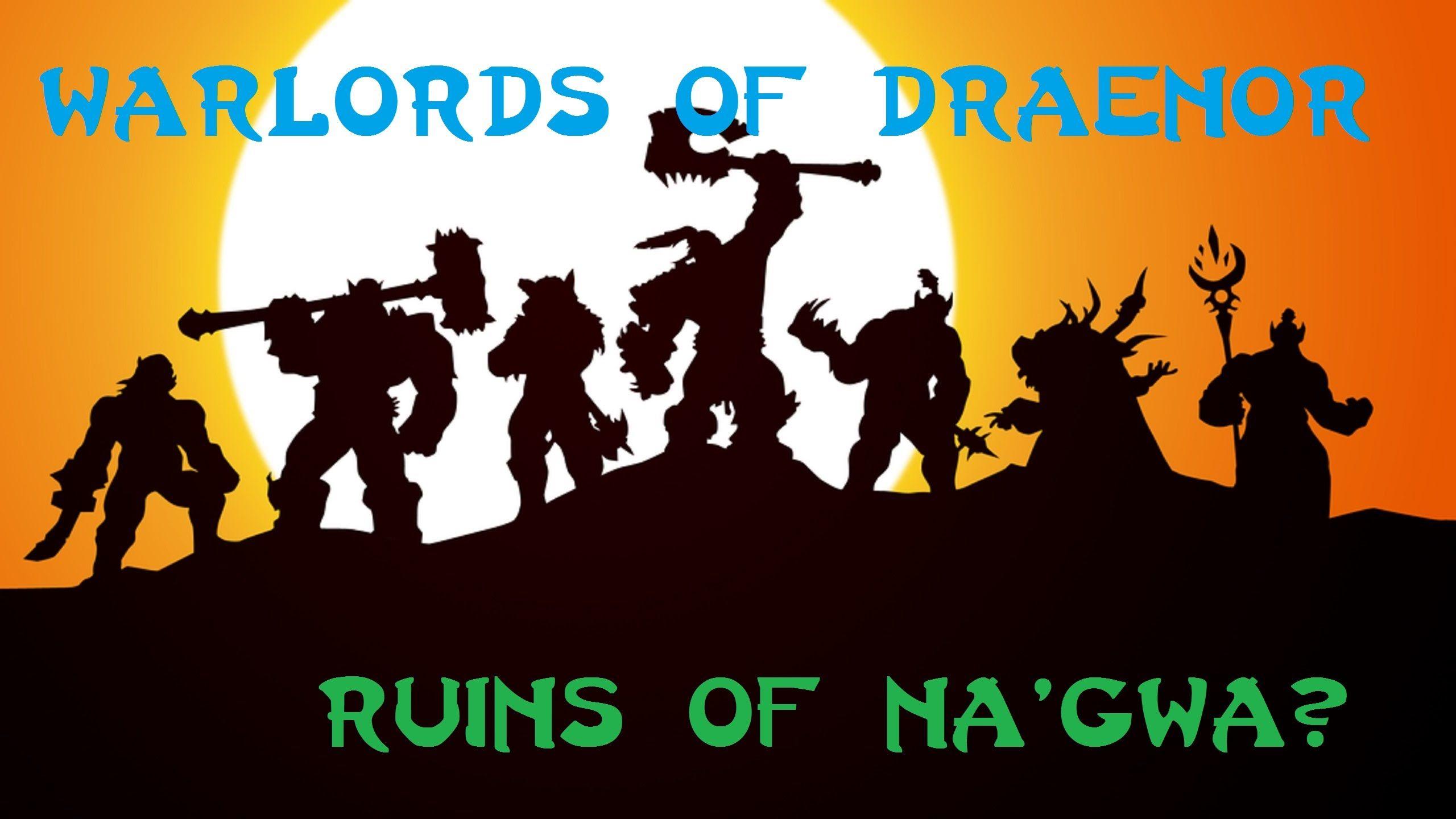 cool World of Warcraft Warlords of Draenor: Ruins of Na'gwa