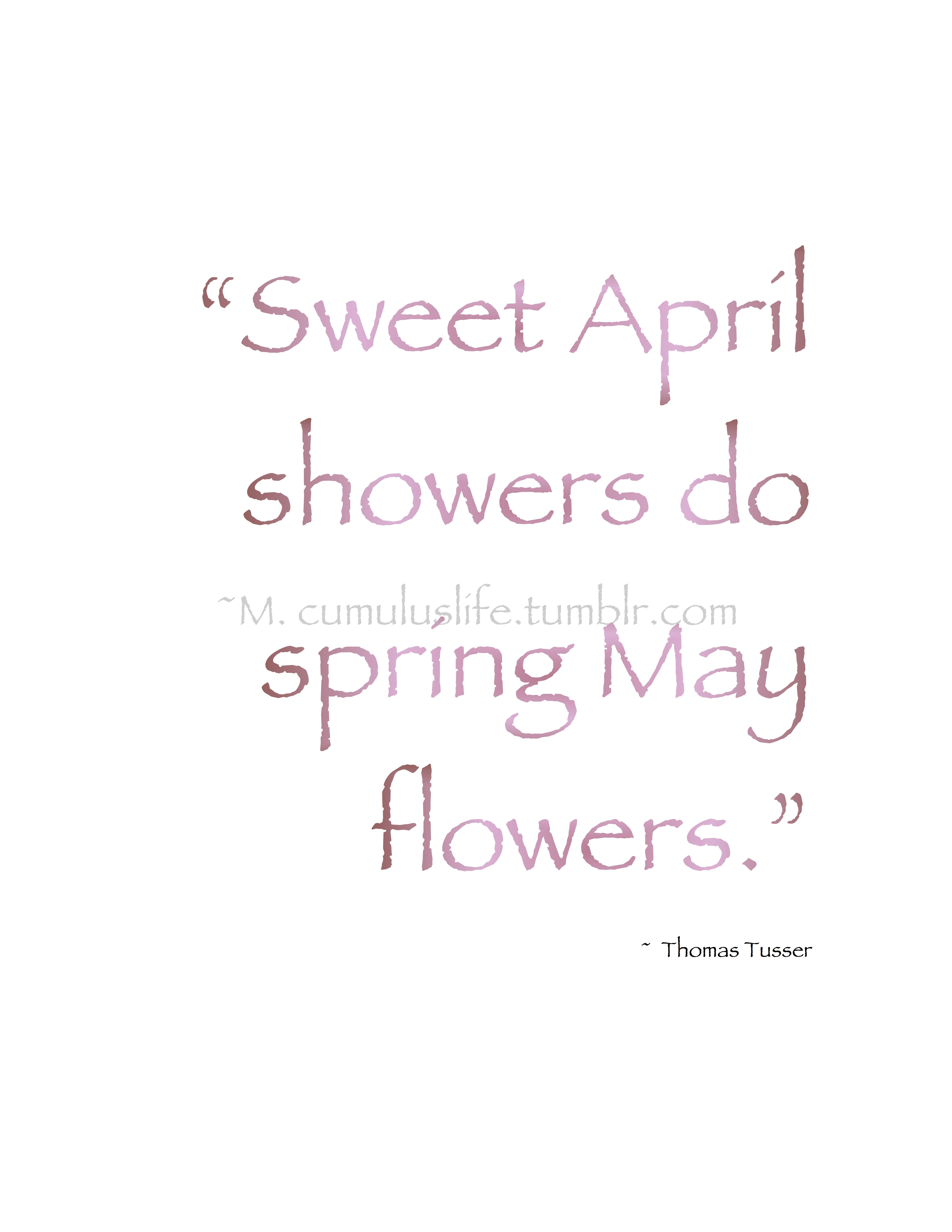 Spring pirouettes sweet april showers do spring may flowers spring pirouettes sweet april showers do spring may flowers thomas tusser mightylinksfo