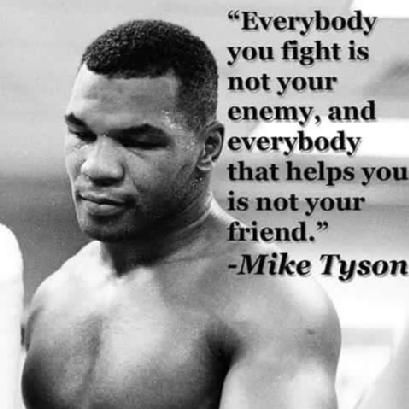Mike Tyson Quotes Mike Tyson Quote On Friends And Enemies  Motivational Words And