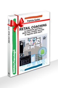 Retail Coaching: la gestione della rete vendita secondo le logiche dello sport @AngeliEdizioni @MyRetailCoach