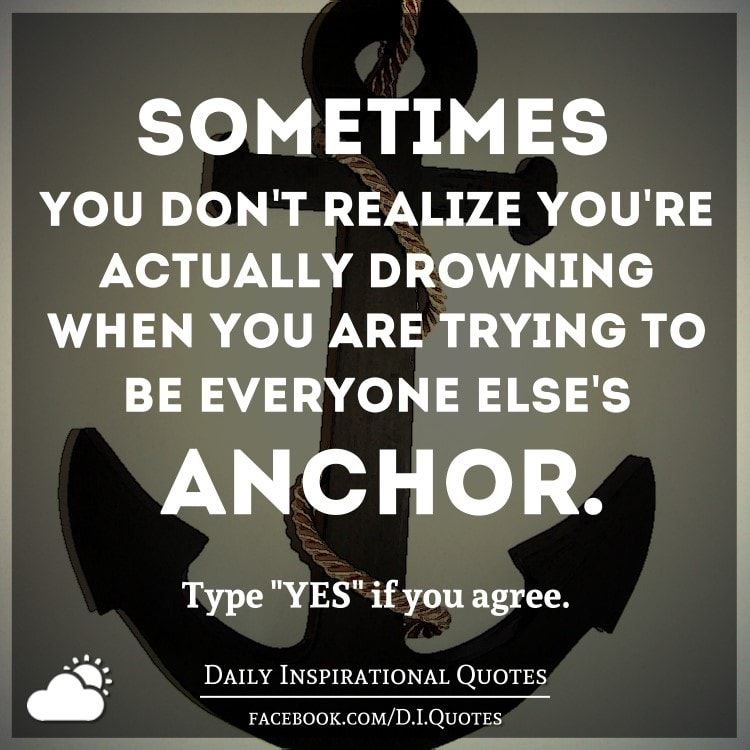 Sometimes you don't realize you're actually drowning when ...