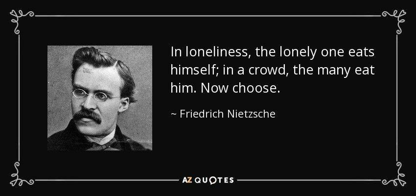 Loneliness Nietzsche Quotes Philosophical Quotes Friedrich Nietzsche