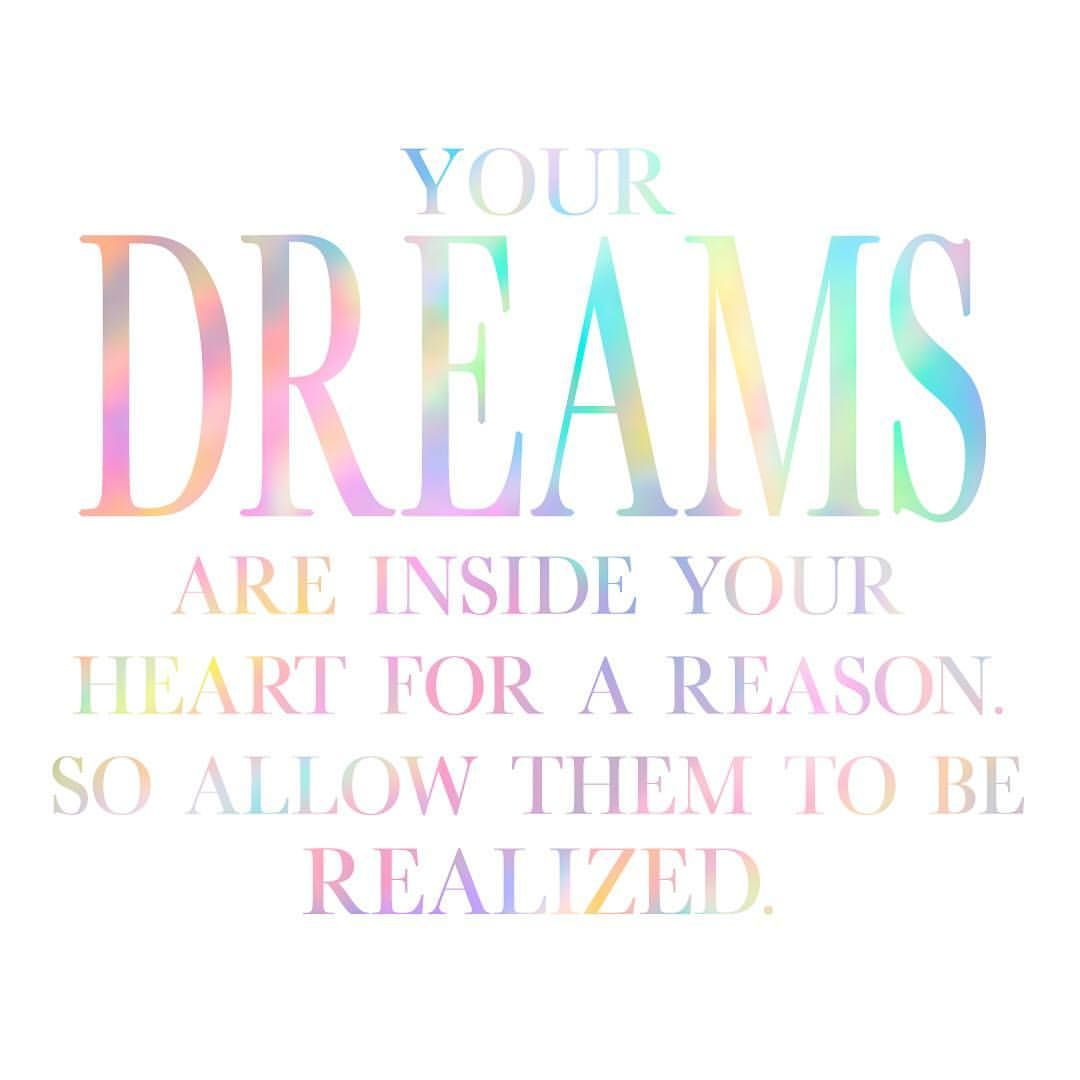 Your Dreams Are Inside Your Heart For A Reason So Allow Them