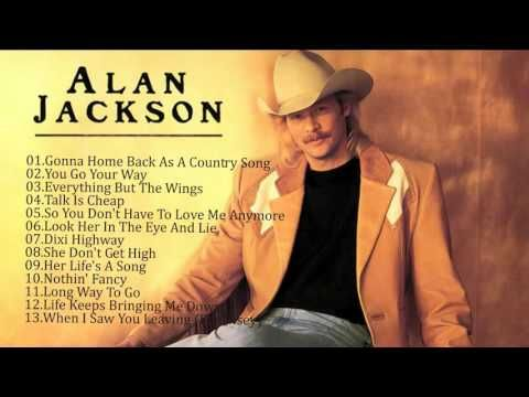 Alan Jackson Best Song Ever Best All Time Top Love Songs With