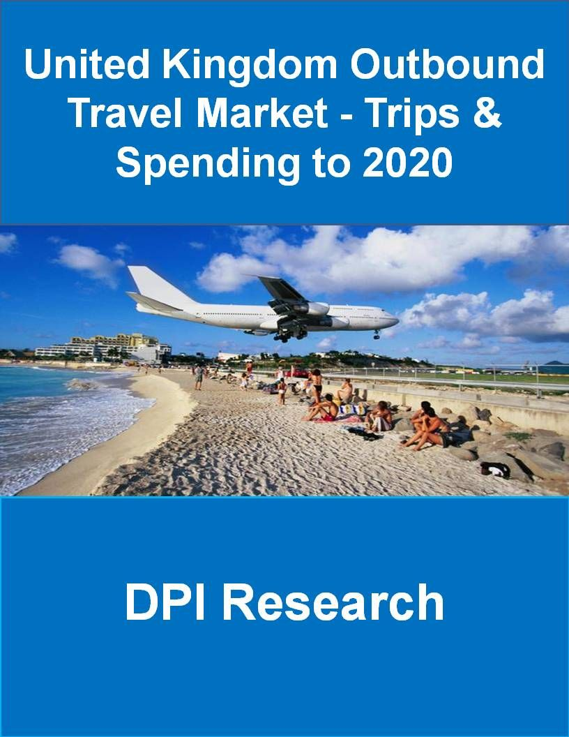 United Kingdom Outbound Travel Market | Trips | Spending to 2020 – Market Research Reports | Business Research | Industry Analysis | Travel ...