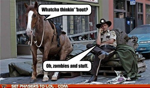 The horse is trained to sit, but Carl isn't trained to stay...oh, never mind.