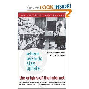 where the wizards say up late: the origins of the internet