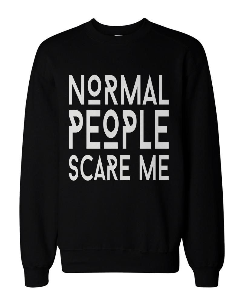 Humorous Graphic Sweatshirts in Black - Normal People Scare Me
