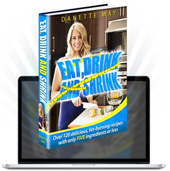 Danette May released an ebook about over 120 specially formulated delicious fat burning recipes. Make sexy abs cooking Danette May's recipes.
