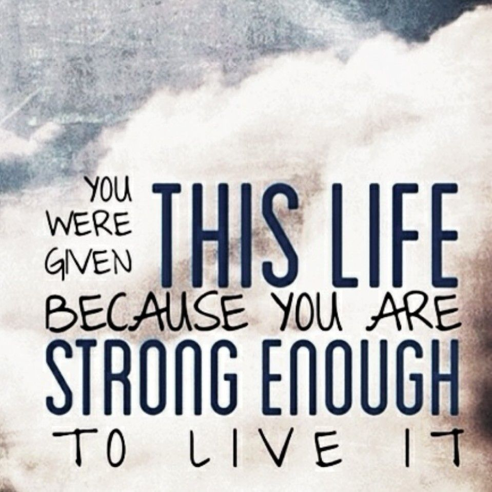 Be strong, stay strong!