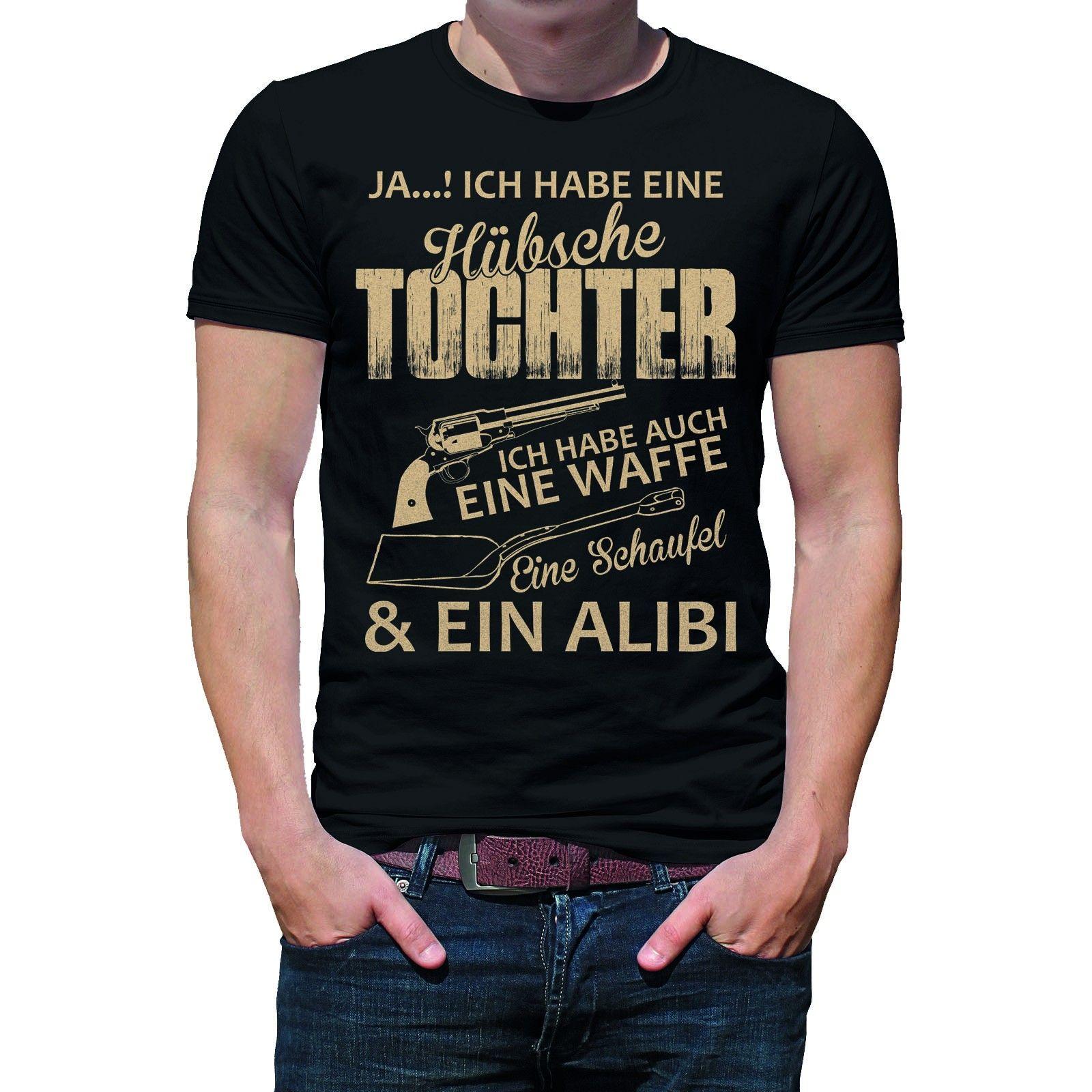 Herren T Shirt Modell Ja Ich Habe Eine Hubsche Tochter Ich Habe Auch Eine Waffe Eine Schaufel Ein Alibi Farbe Grosse Shirts T Shirt Herren T Shirt