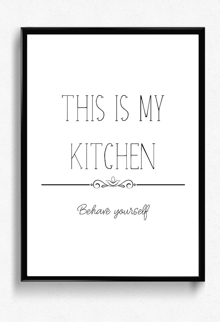 This Is My Kitchen Behave Yourself Printable Poster Instant Download Kitchen Wall Decor Printable Kitchen Quotes Funny Kitc Imprimable Art Imprimable Signs