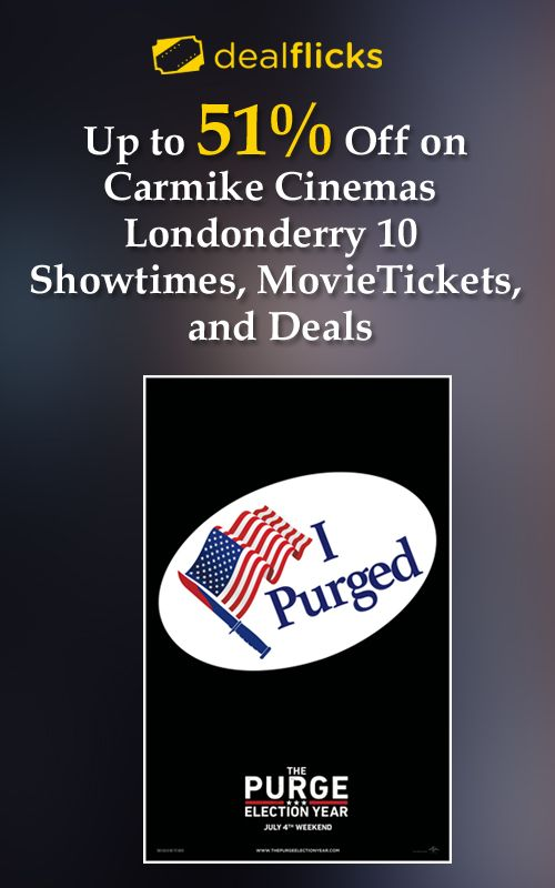 Dealflicks Is Offering 51 Discount On Carmike Cinemas Londonderry 10 Showtimes Movies And Deals Order Now And Get This Offer Coupon Codes Coding Promo Codes
