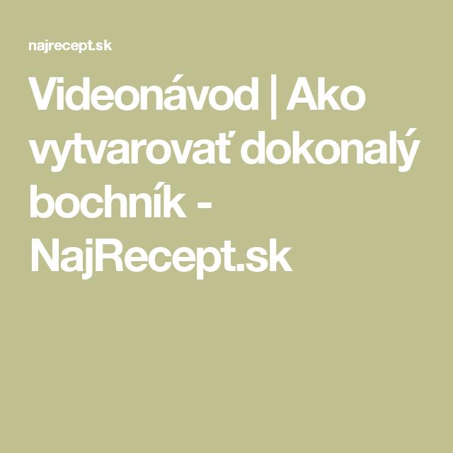 Videonávod | Ako vytvarovať dokonalý bochník - NajRecept.sk