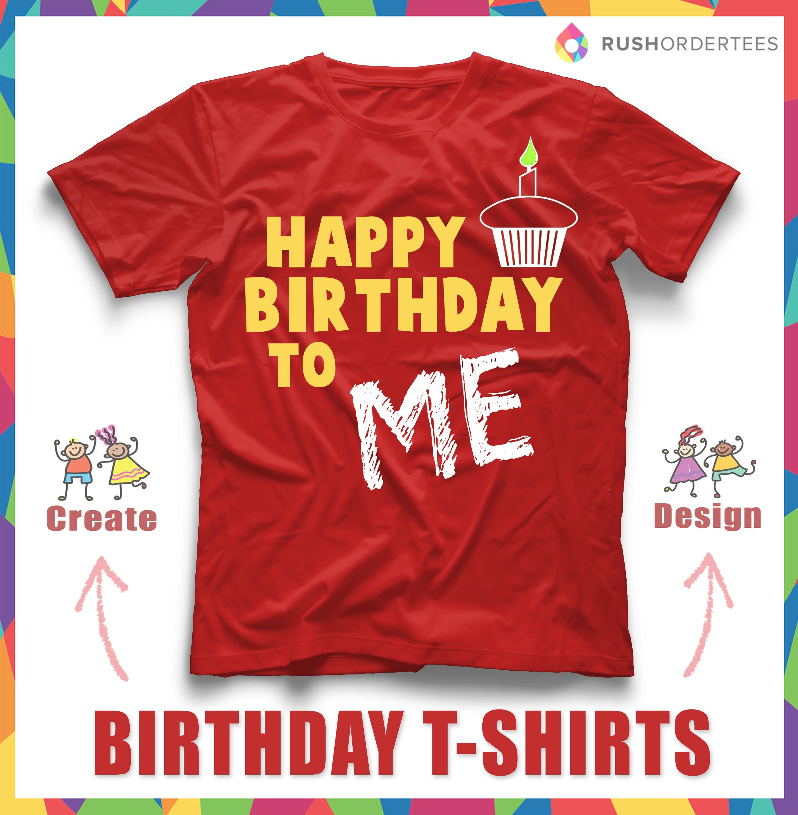 Happy Birthday To Me Custom Tshirt Idea HappyBirthday Myself Create Your Online Now In Our OnlinDesign Studio
