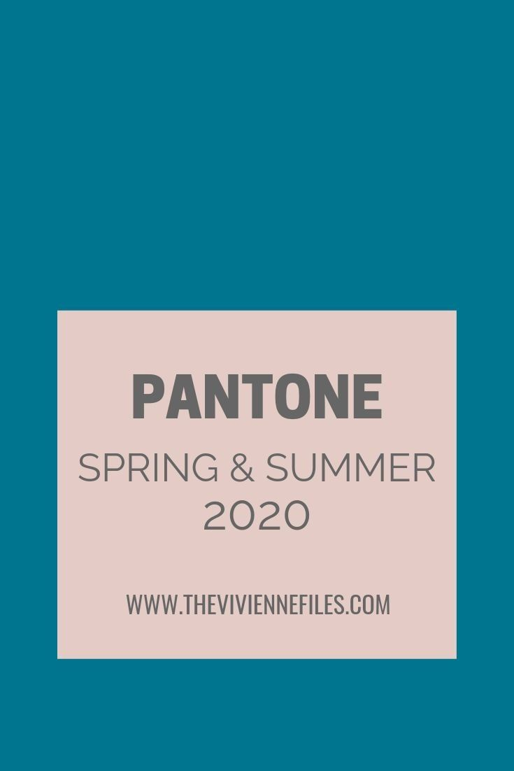 New Colors? The Pantone Colors for Spring/Summer 2020 - The Vivienne Files #pantone2020
