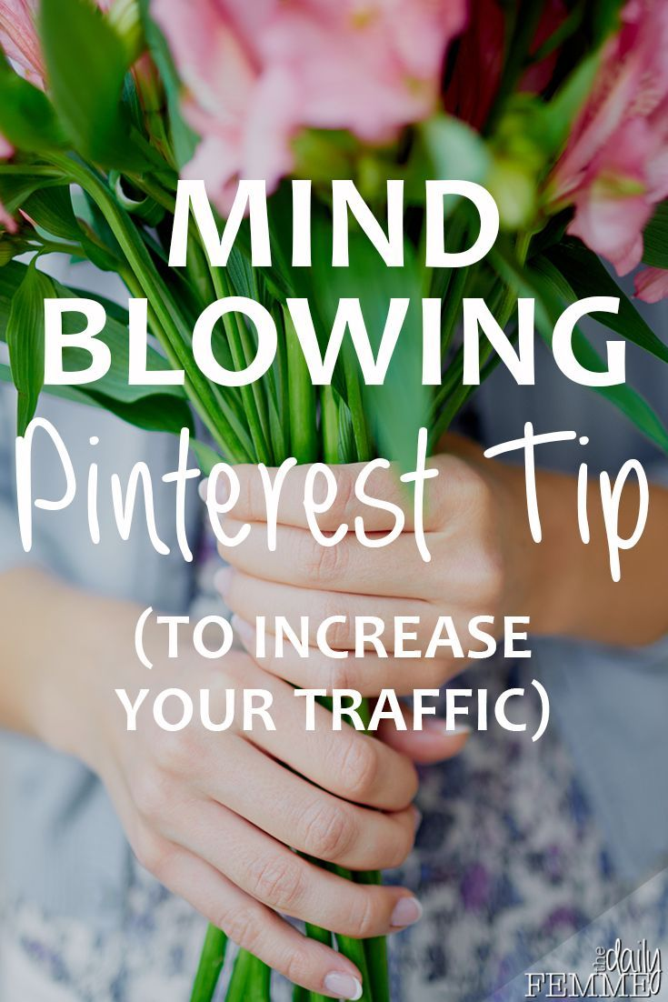 Mind Blowing Pinterest Tip To Increase Traffic - The Daily Femme | social media tips | pinterest tips