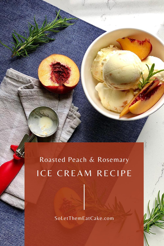 Roasted Peach Swirl with Rosemary Vanilla Ice Cream #icecream #recipe #dessert #glutenfreedessert