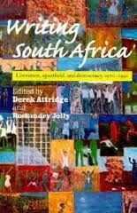 Writing South Africa : literature, apartheid, and democracy edited by Derek Attridge and Rosemary Jolly