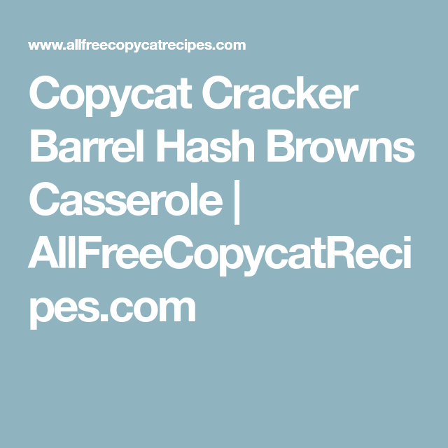 copycat cracker barrel hash browns casserole  recipe  sweet potato casserole chicken