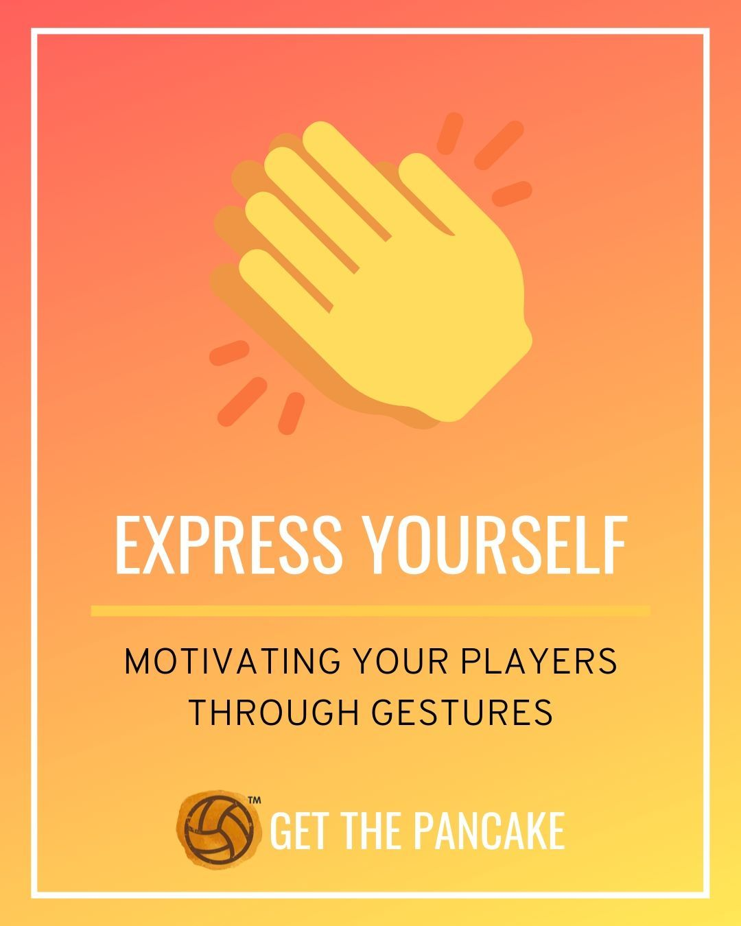 Express Yourself Motivating Your Players Through Gestures Motivation Motivate Yourself Volleyball Drills For Beginners