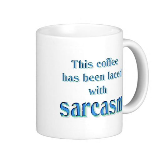 """Funny Laced With Sarcasm Coffee Mugs - This funny mug says """"This coffee has been laced with sarcasm"""" #funnysarcasticmug #sarcasticmug"""
