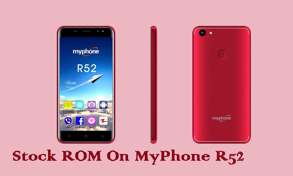 Guide To Install Stock ROM On MyPhone R52 [Unbrick/ Update