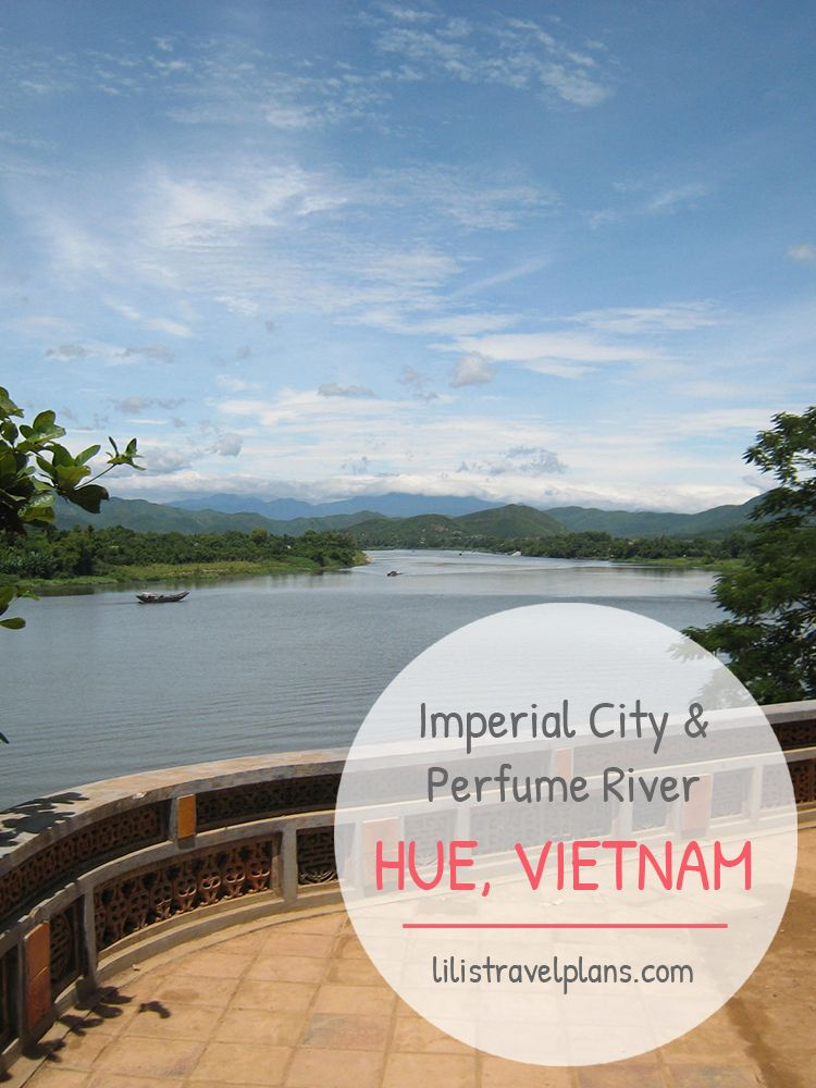 Get lost in the Imperial City and sail down the Perfume river - How to spend 2 days in Hue, Vietnam