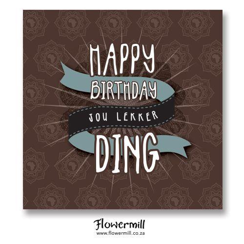 Happy Birthday Jou Lekker Ding Www.flowermill.co.za