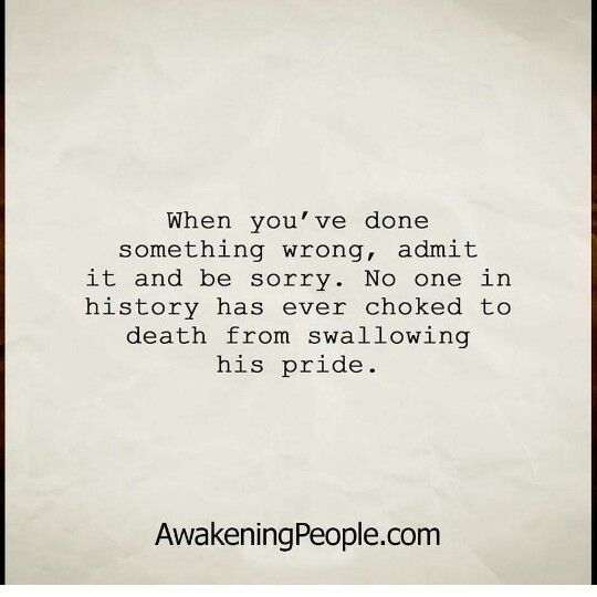 Done or said... Be sorry and mean it!