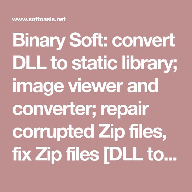 Binary Soft: convert DLL to static library