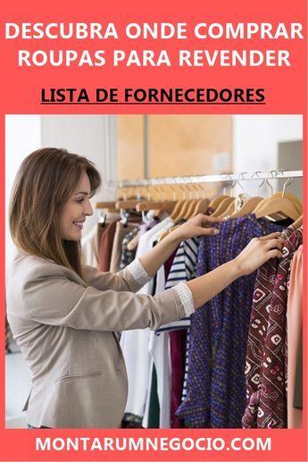 Descubra onde comprar roupas para revender! Aqui você descobrirá onde os  lojistas compram roupas para 27541d4c7e8