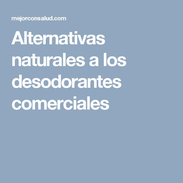 Alternativas naturales a los desodorantes comerciales