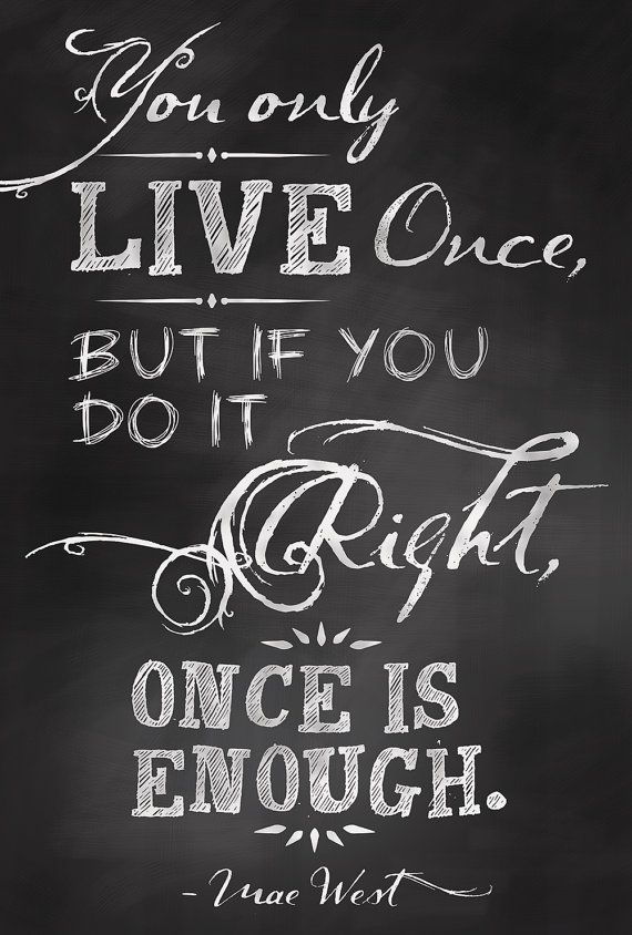 Only Live Once Quote Chalkboard Art Sign Poster - Digital Print