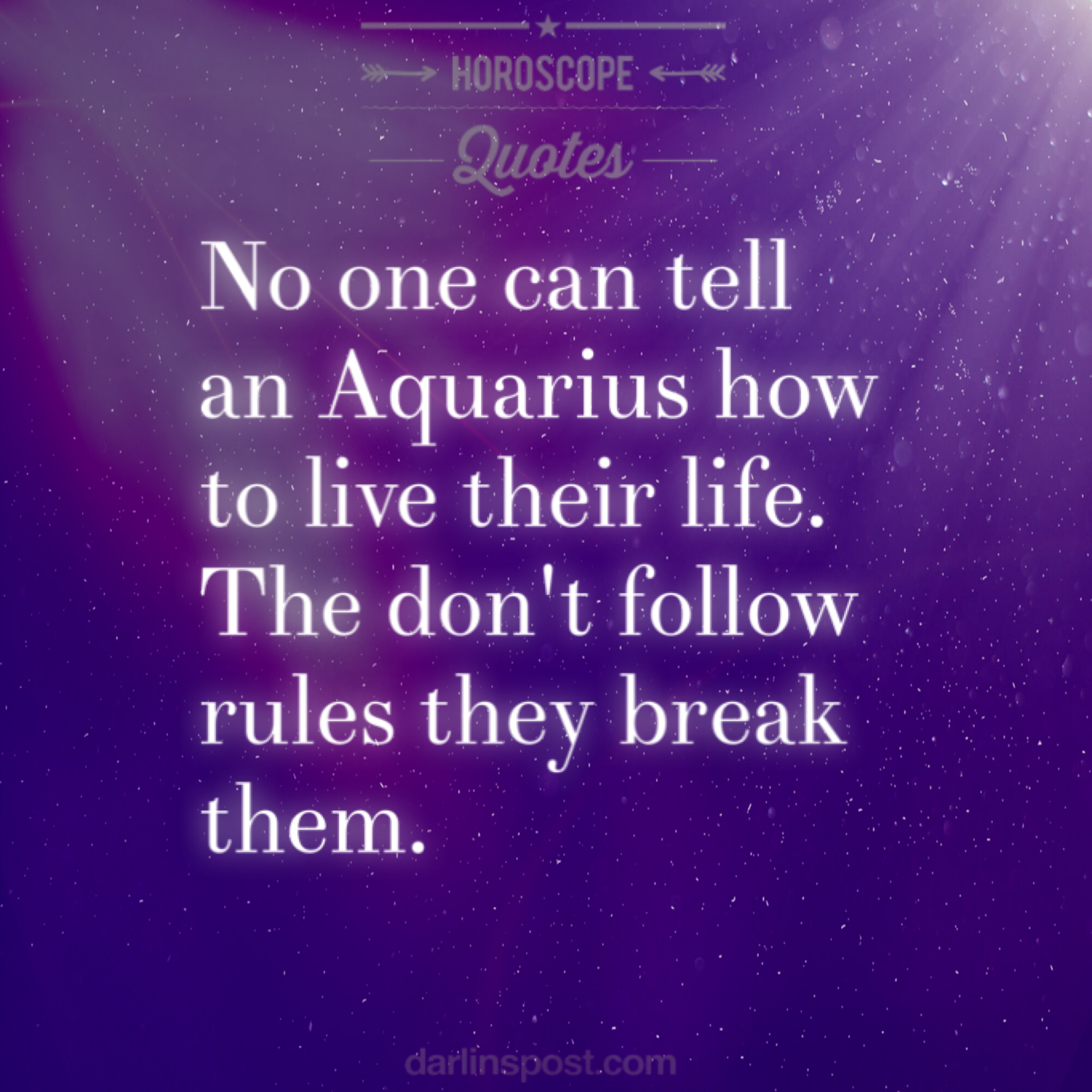 101 Amazing Horoscope Quotes And Sayings Horoscope Quotes Aquarius Quotes Be Yourself Quotes