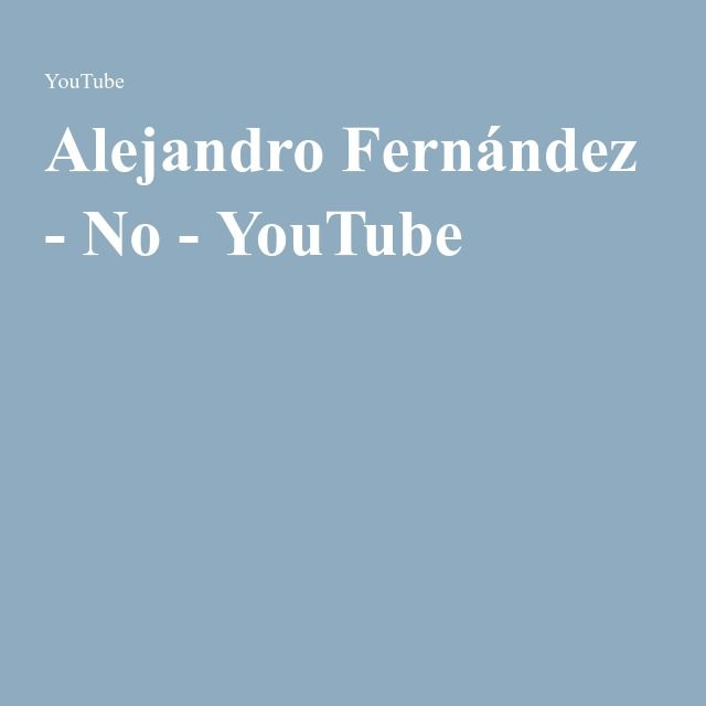 Alejandro Fernández - No - YouTube