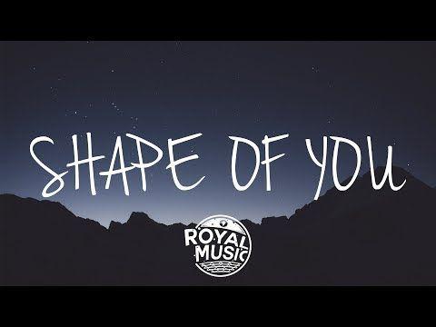 Ed Sheeran Shape Of You Lyrics Lyric Video Youtube Shape Of You Lyrics Yours Lyrics Shape Of You Song